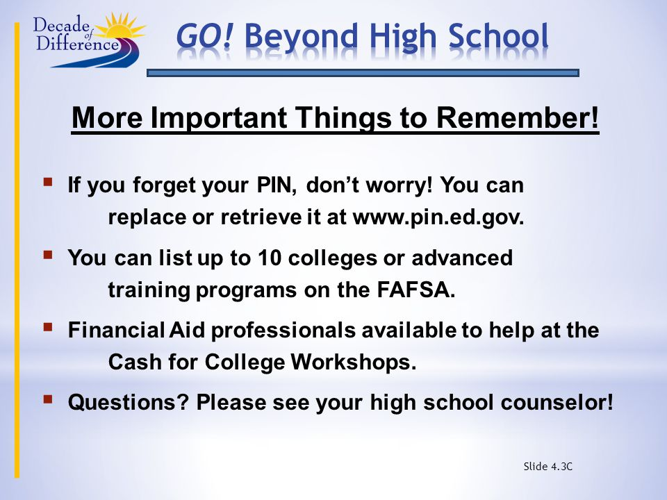 More Important Things to Remember.  If you forget your PIN, don't worry.