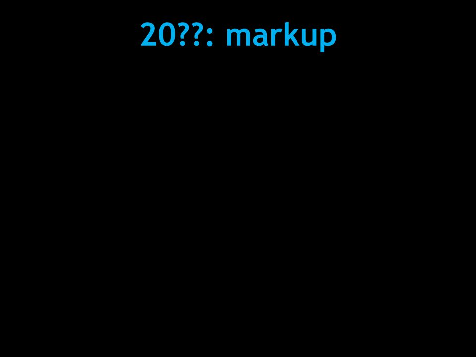 20??: markup