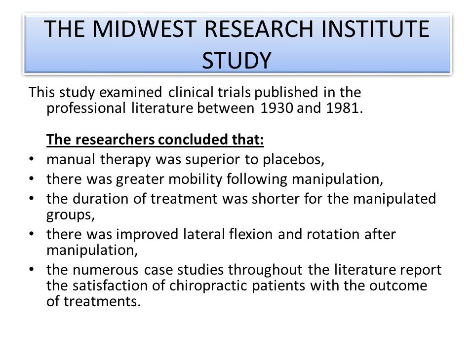 THE MIDWEST RESEARCH INSTITUTE STUDY This study examined clinical trials published in the professional literature between 1930 and 1981.