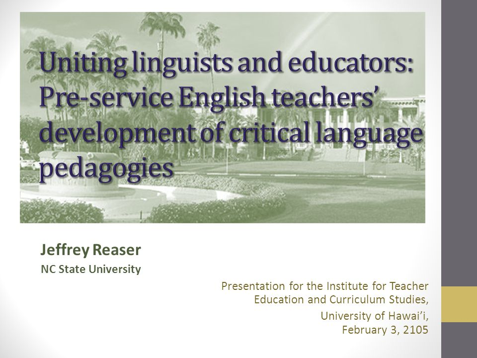 Jeffrey Reaser NC State University Presentation for the Institute for Teacher Education and Curriculum Studies, University of Hawai'i, February 3, 2105