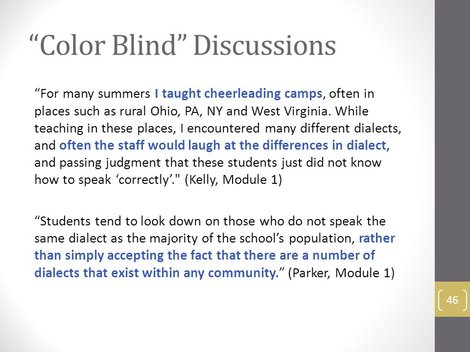 Color Blind Discussions For many summers I taught cheerleading camps, often in places such as rural Ohio, PA, NY and West Virginia.