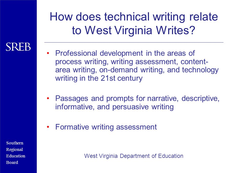 Southern Regional Education Board How does technical writing relate to West Virginia Writes.