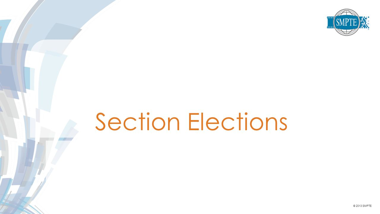 © 2013 SMPTE Section Elections