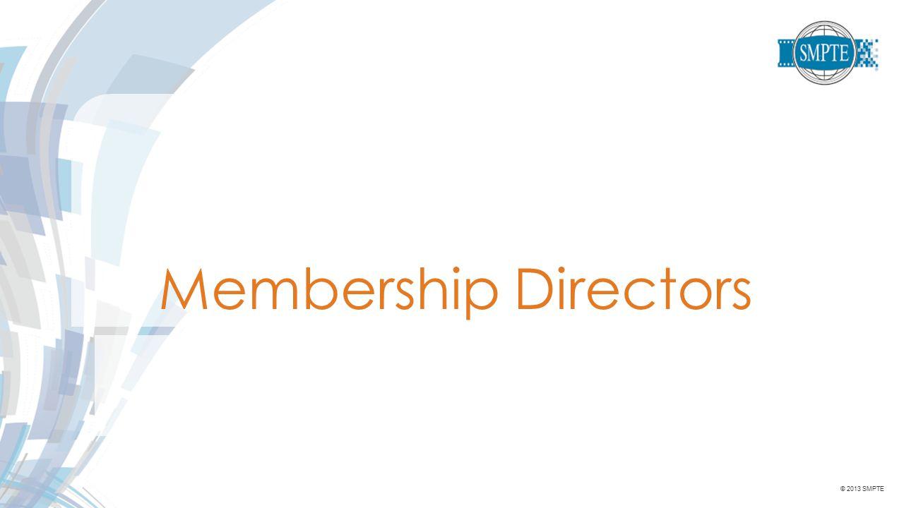 © 2013 SMPTE Membership Directors