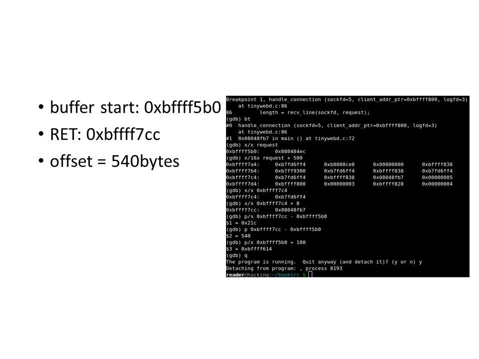buffer start: 0xbffff5b0 RET: 0xbffff7cc offset = 540bytes