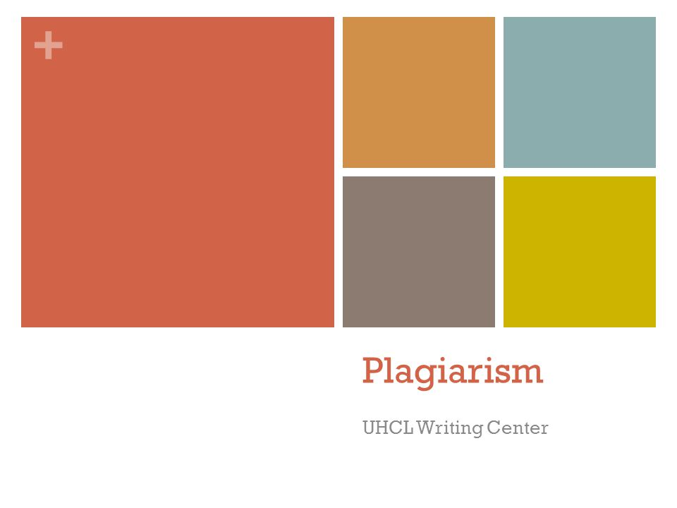 + Plagiarism UHCL Writing Center