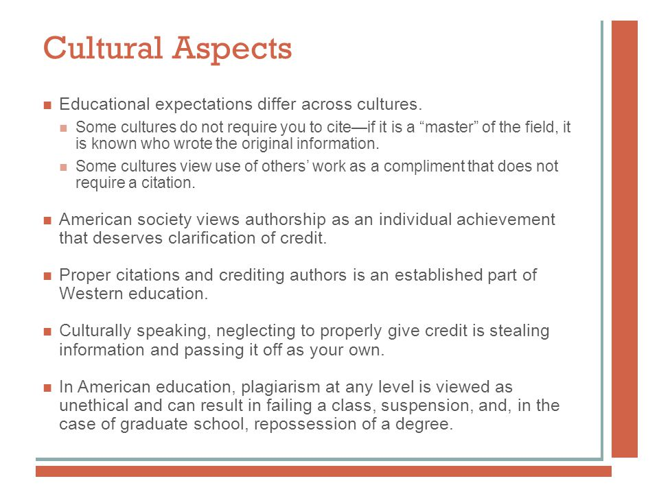 Cultural Aspects Educational expectations differ across cultures.