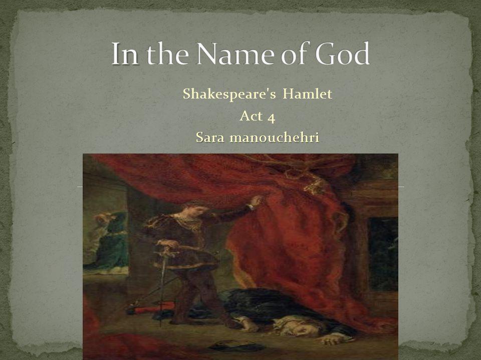 Shakespeare's Hamlet Act 4 Sara manouchehri
