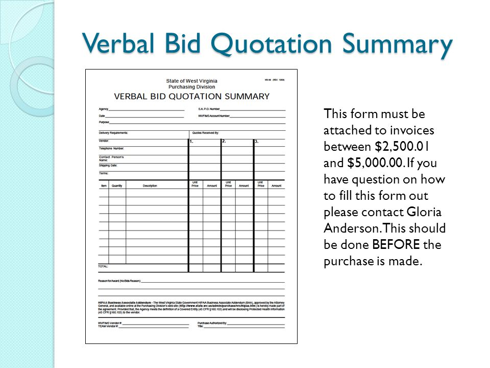 Verbal Bid Quotation Summary This form must be attached to invoices between $2,500.01 and $5,000.00. If you have question on how to fill this form out