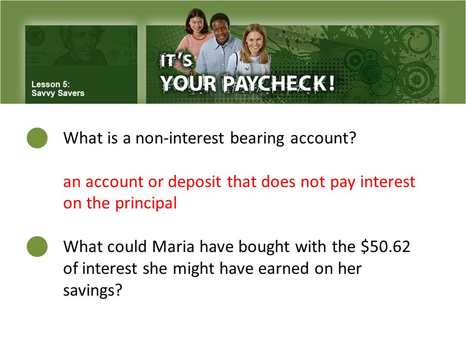 What is a non-interest bearing account.