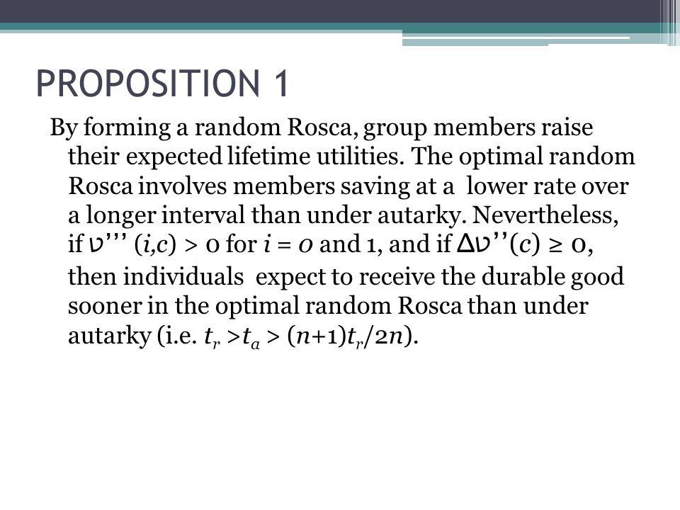 PROPOSITION 1 By forming a random Rosca, group members raise their expected lifetime utilities.