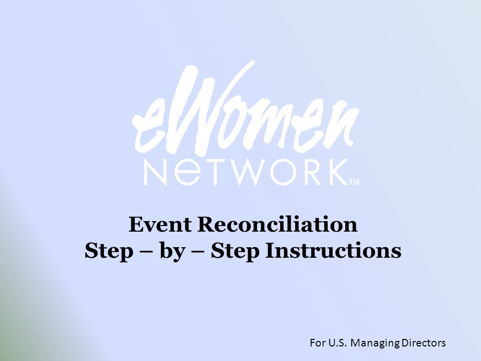 Event Reconciliation Step – by – Step Instructions For U.S. Managing Directors