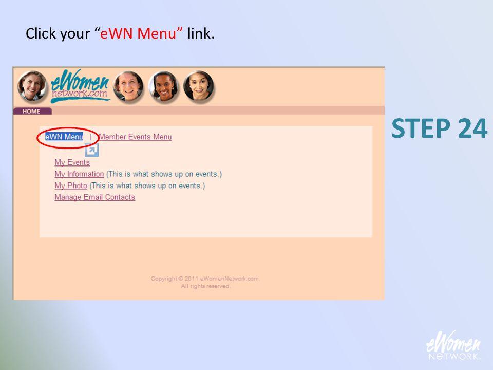 Click your eWN Menu link. STEP 24