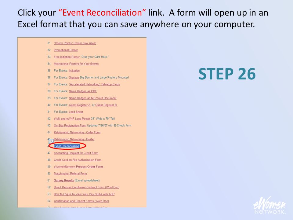 "Click your ""Event Reconciliation"" link. A form will open up in an Excel format that you can save anywhere on your computer. STEP 26"