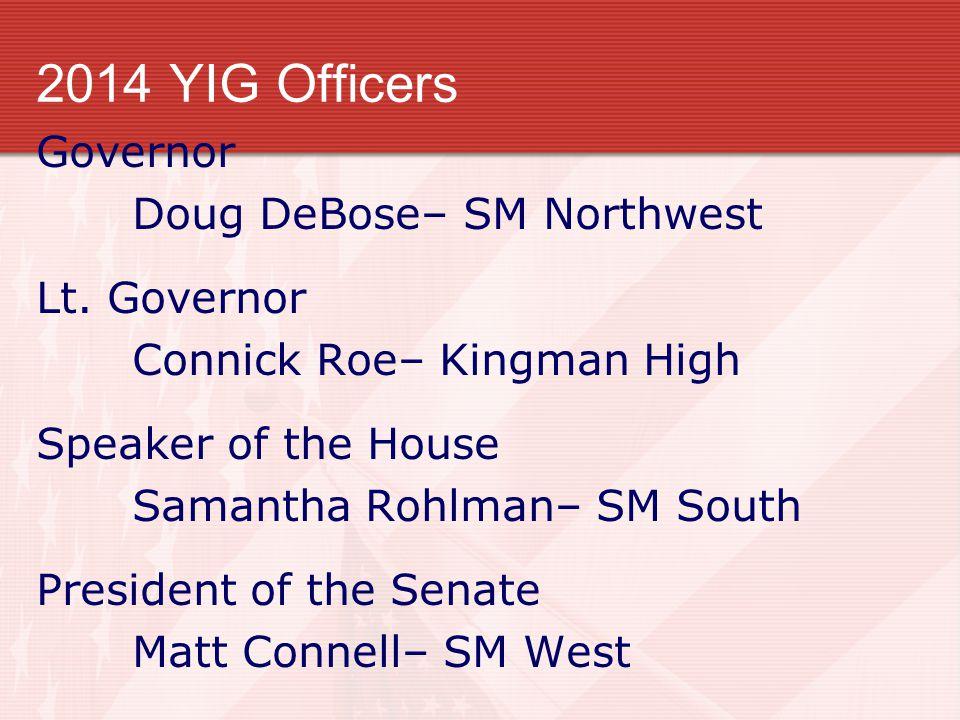 2014 YIG Officers Governor Doug DeBose– SM Northwest Lt.