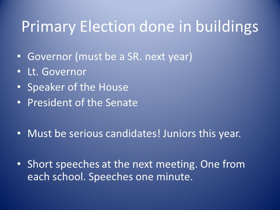 Primary Election done in buildings Governor (must be a SR.