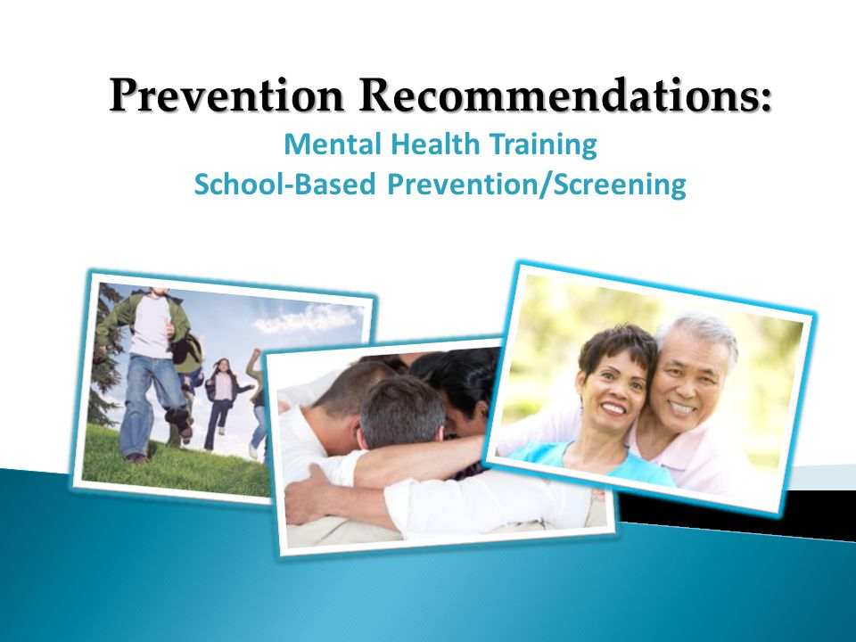 Prevention Recommendations: Mental Health Training School-Based Prevention/Screening