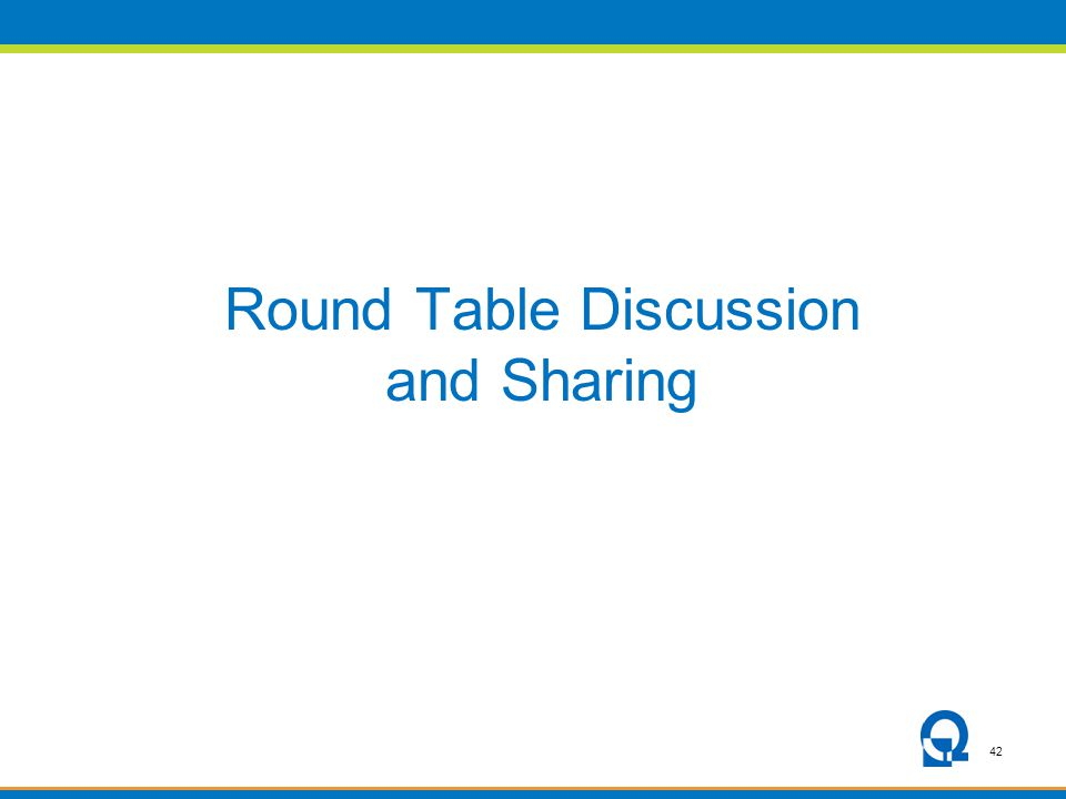 42 Round Table Discussion and Sharing