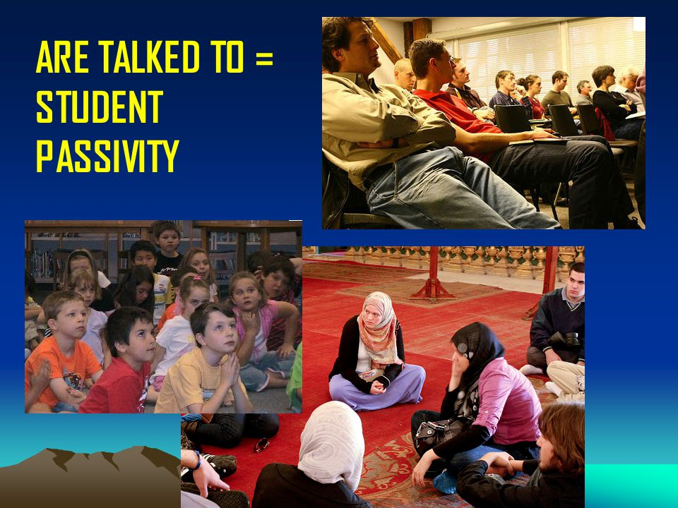ARE TALKED TO = STUDENT PASSIVITY