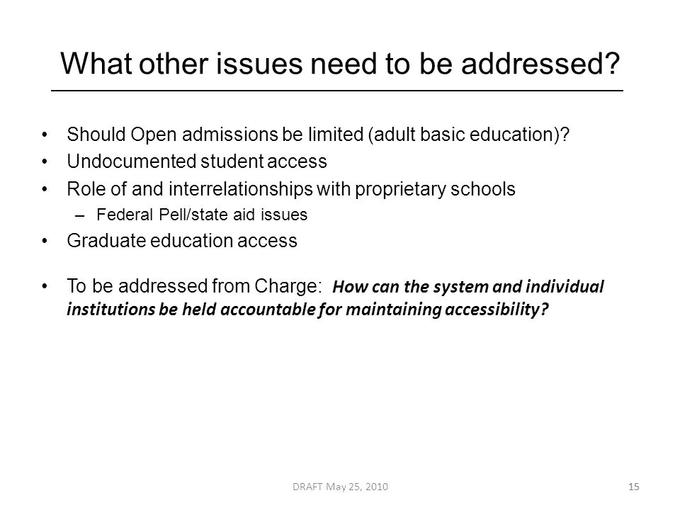 What other issues need to be addressed. Should Open admissions be limited (adult basic education).