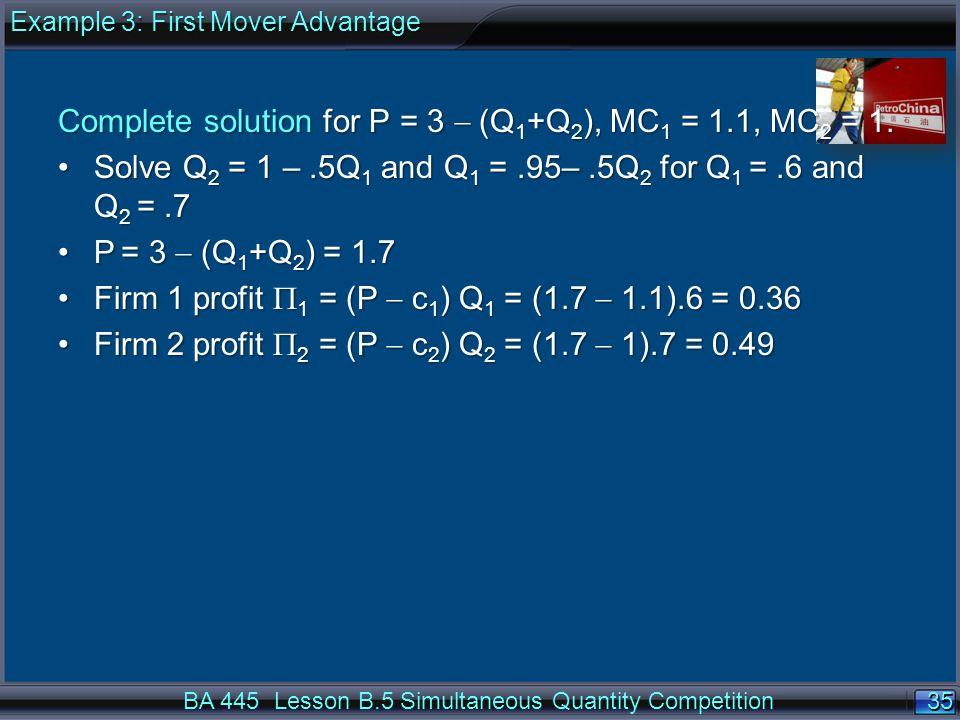 35 Complete solution for P = 3  (Q 1 +Q 2 ), MC 1 = 1.1, MC 2 = 1.