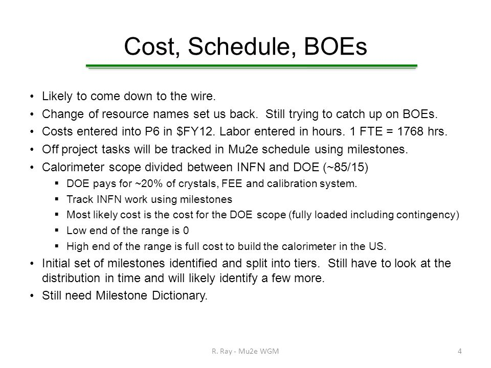 Cost, Schedule, BOEs Likely to come down to the wire.
