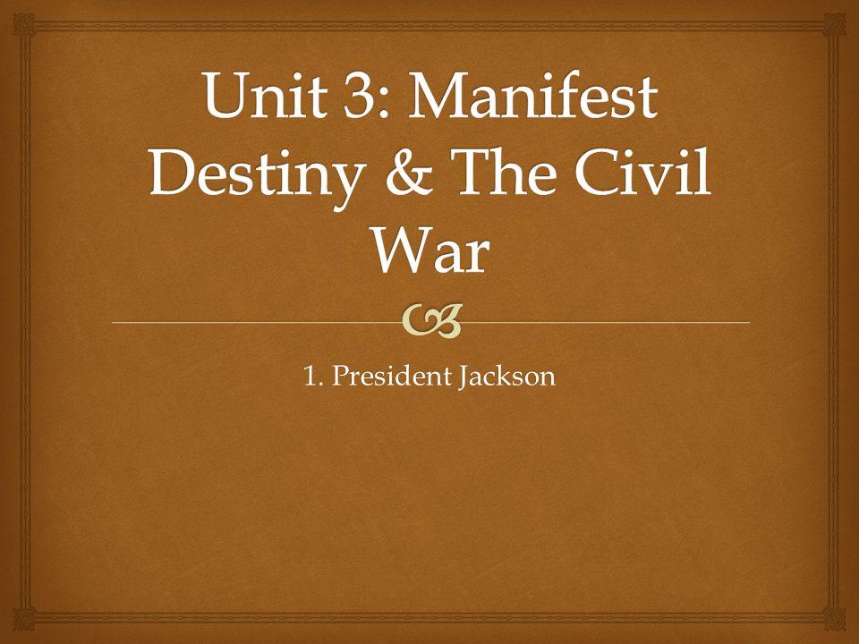 1. President Jackson