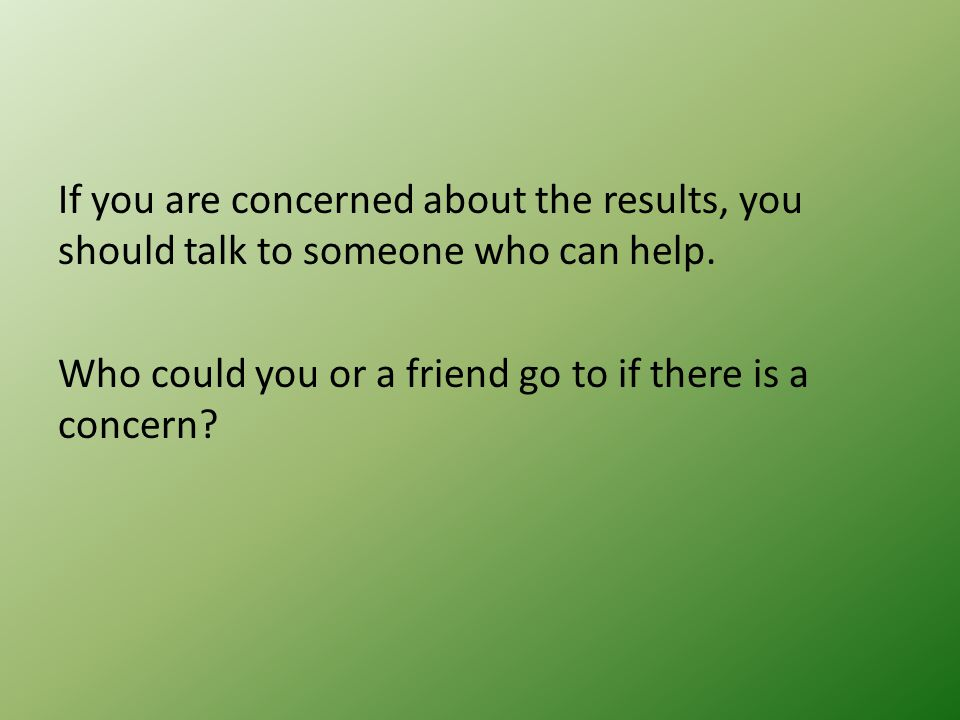 Speak to a friend or relative, but eventually you should speak to a professional who can help.