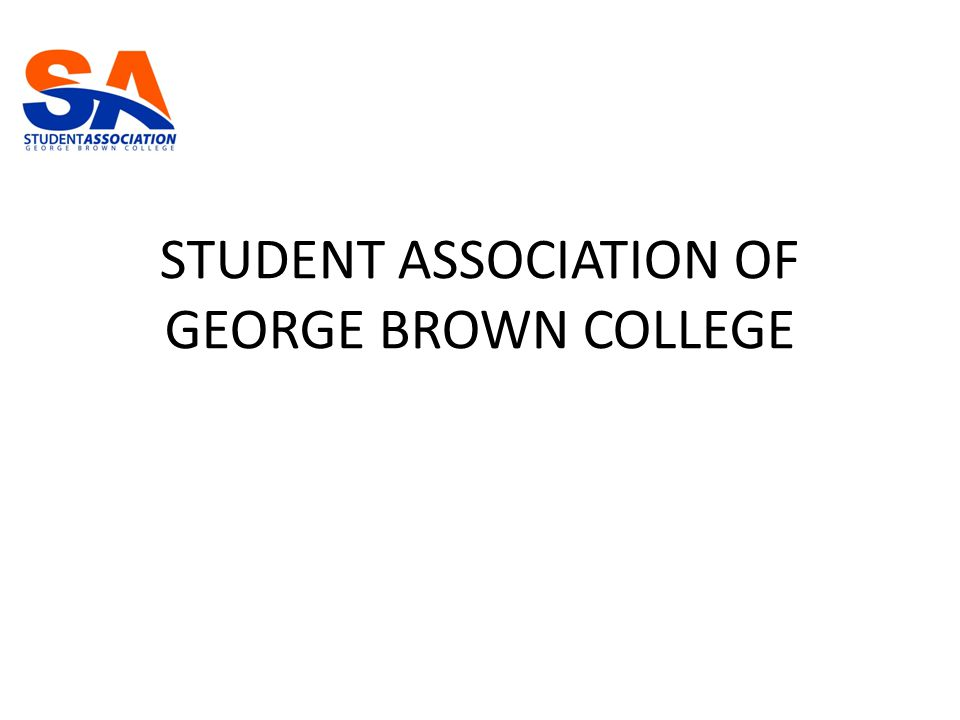 STUDENT ASSOCIATION OF GEORGE BROWN COLLEGE