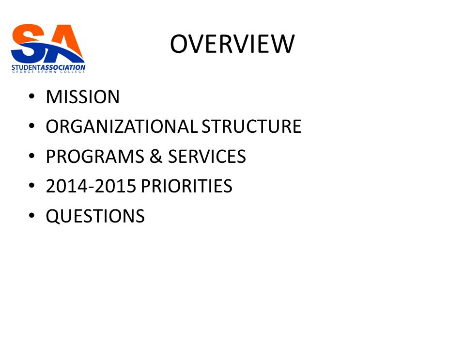 OVERVIEW MISSION ORGANIZATIONAL STRUCTURE PROGRAMS & SERVICES 2014-2015 PRIORITIES QUESTIONS