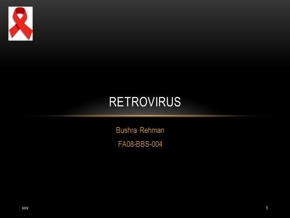 Bushra Rehman FA08-BBS-004 RETROVIRUS HIV 1