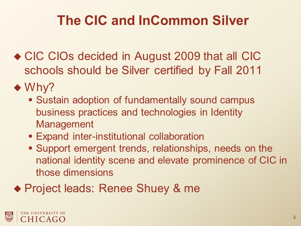  CIC CIOs decided in August 2009 that all CIC schools should be Silver certified by Fall 2011  Why.