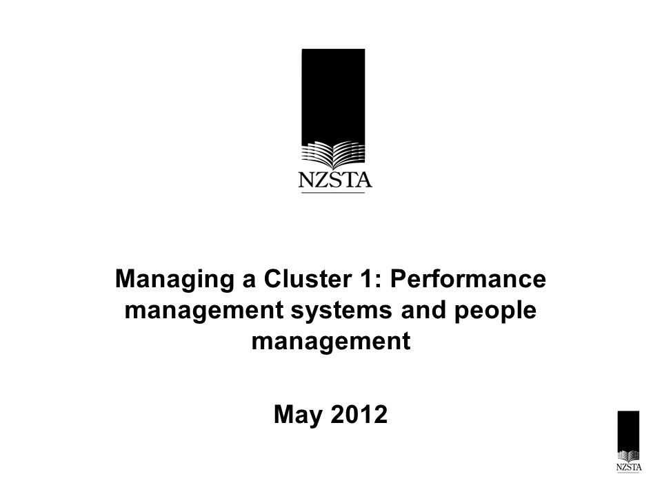 Managing a Cluster 1: Performance management systems and people management May 2012