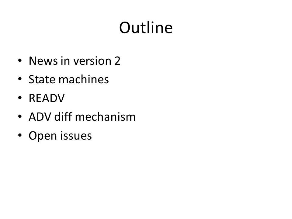 Open issues Review of the state machines (and response codes) by the community Diff mechanism: mandatory or not IANA section to be completed Security section to be added
