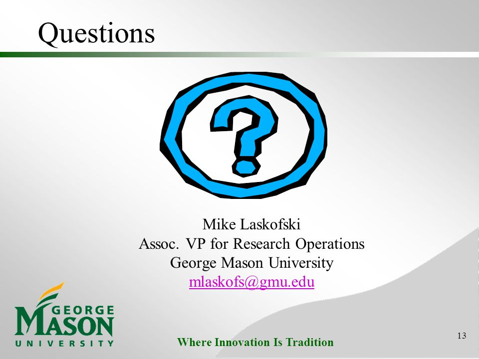 Where Innovation Is Tradition 13 Questions Mike Laskofski Assoc.