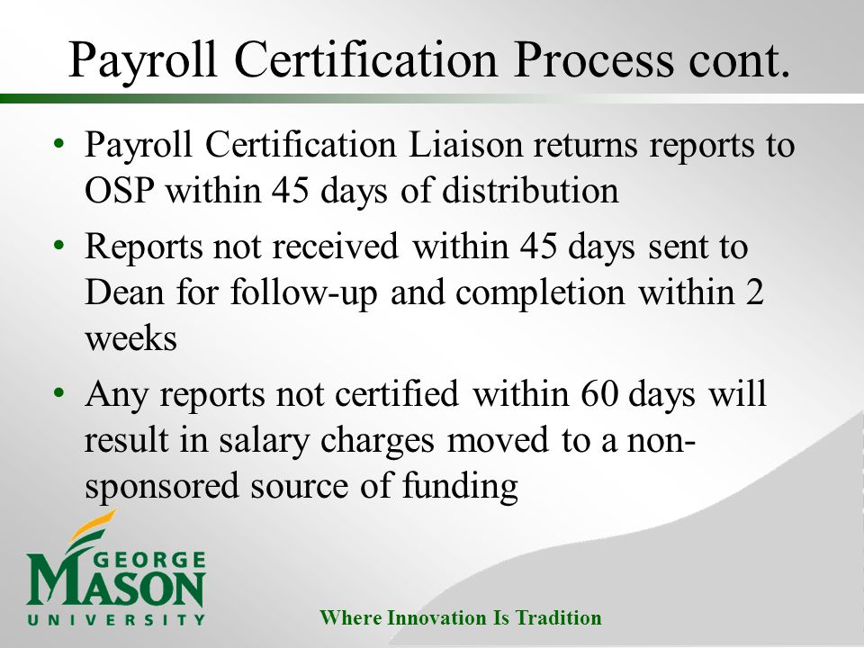 Where Innovation Is Tradition Payroll Certification Process cont.
