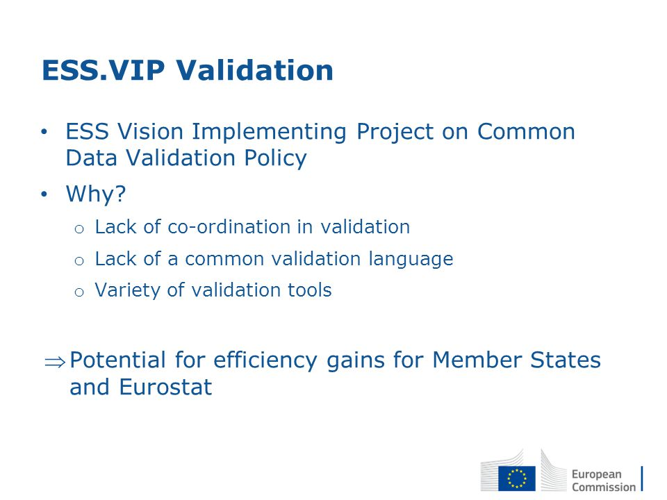 ESS.VIP Validation ESS Vision Implementing Project on Common Data Validation Policy Why.