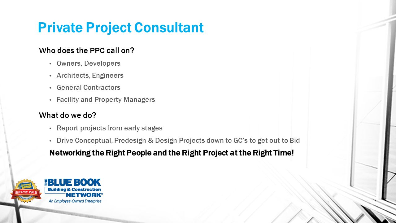 Private Project Consultant Who does the PPC call on.