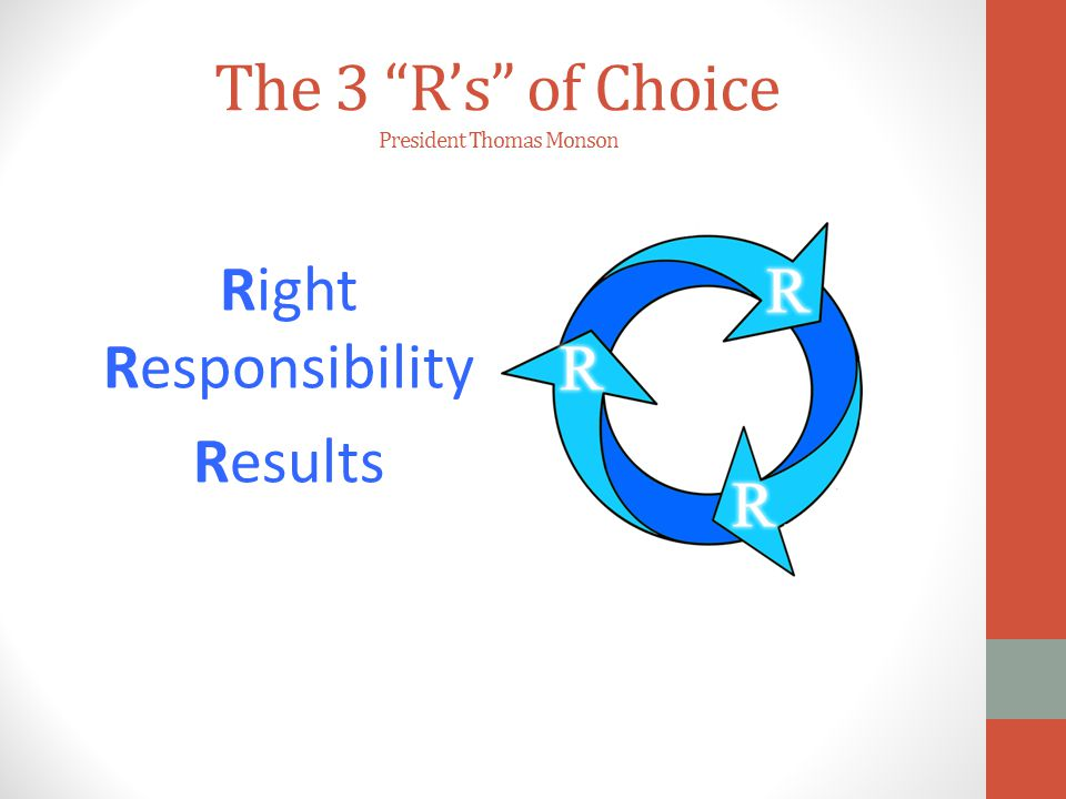 """The 3 """"R's"""" of Choice President Thomas Monson Right Responsibility Results"""