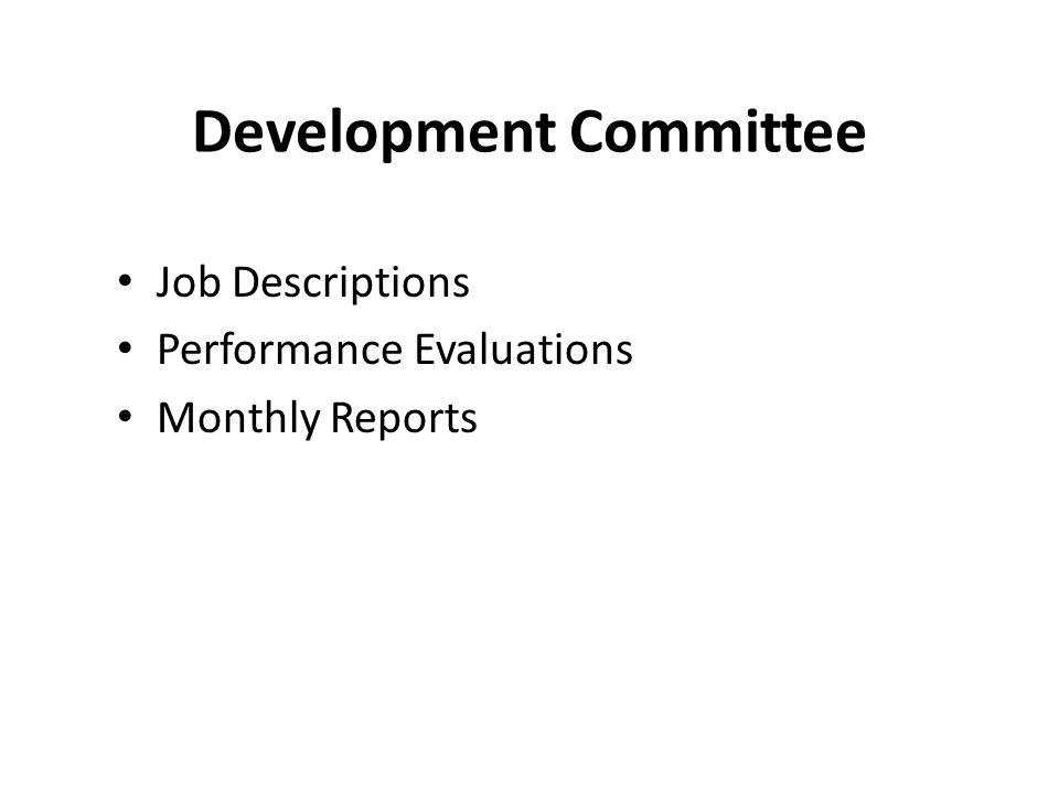 Development Committee Job Descriptions Performance Evaluations Monthly Reports
