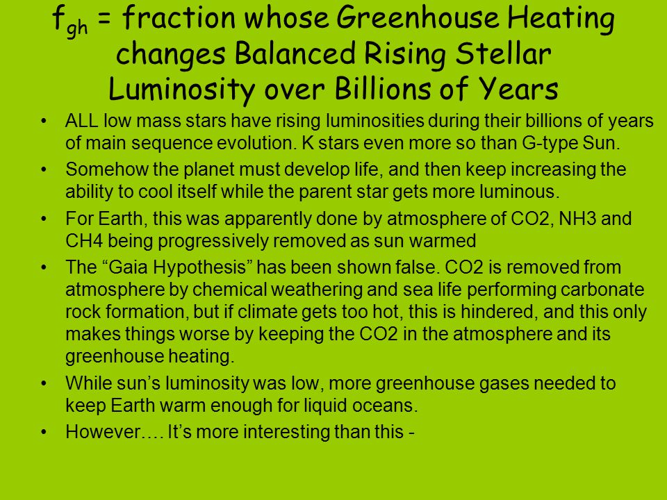 f gh = fraction whose Greenhouse Heating changes Balanced Rising Stellar Luminosity over Billions of Years ALL low mass stars have rising luminosities during their billions of years of main sequence evolution.
