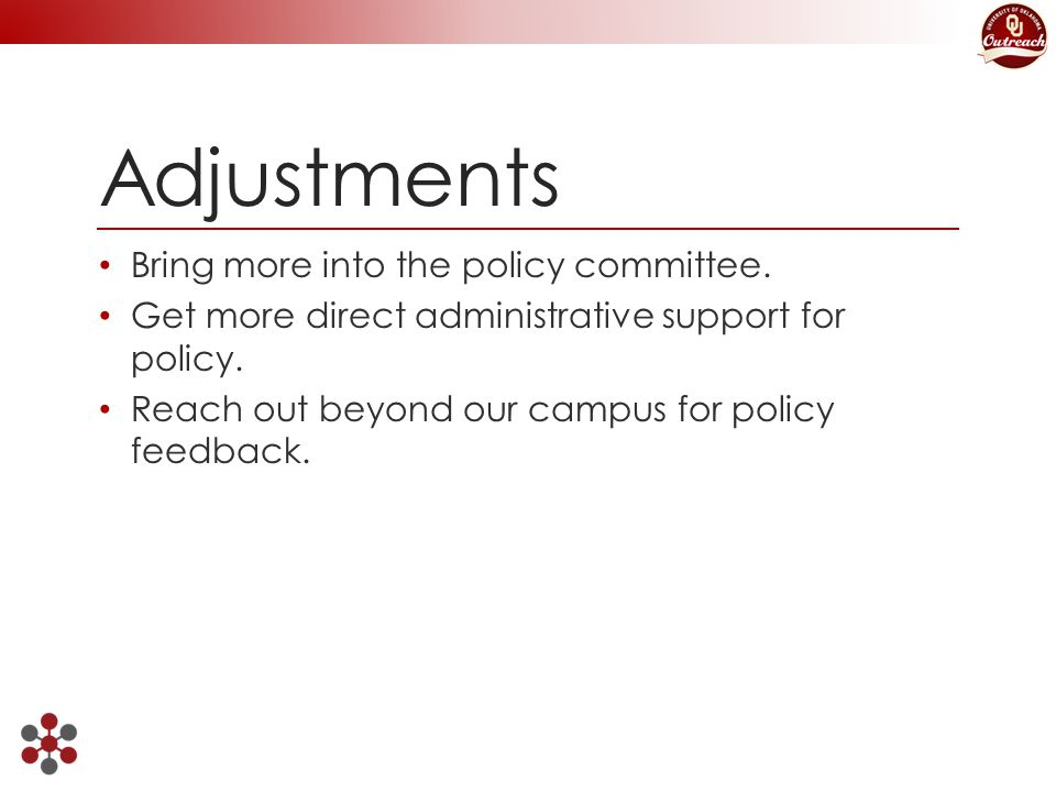 Adjustments Bring more into the policy committee.