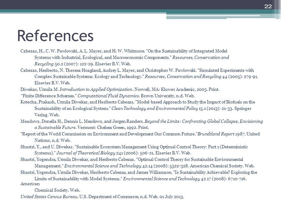 References Cabezas, H., C. W. Pawlowski, A. L. Mayer, and H.