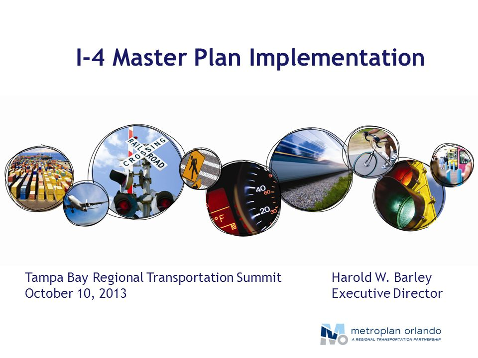 I-4 Master Plan Implementation Harold W.