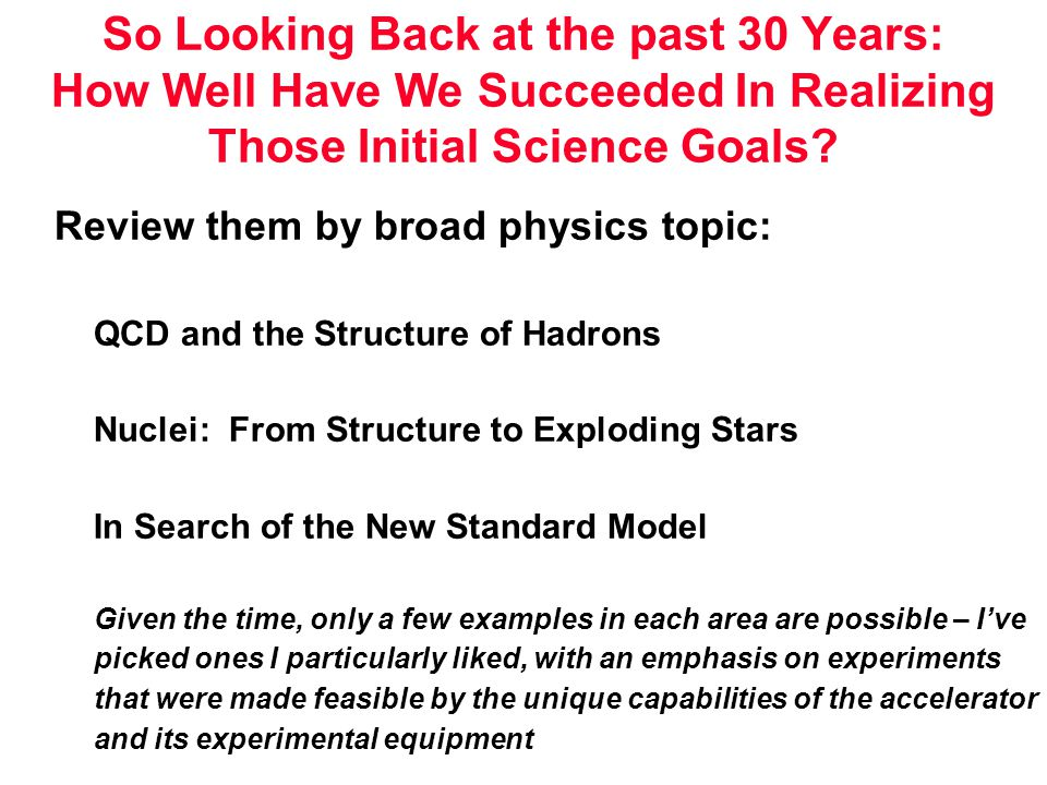 So Looking Back at the past 30 Years: How Well Have We Succeeded In Realizing Those Initial Science Goals.