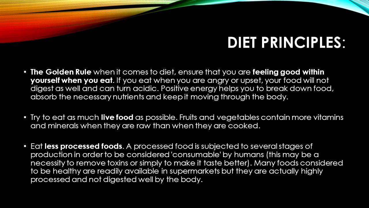 DIET PRINCIPLES : The Golden Rule when it comes to diet, ensure that you are feeling good within yourself when you eat.