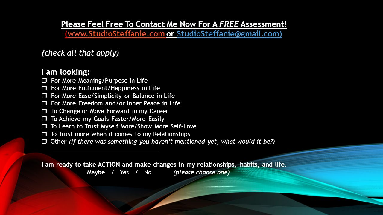 Please Feel Free To Contact Me Now For A FREE Assessment.