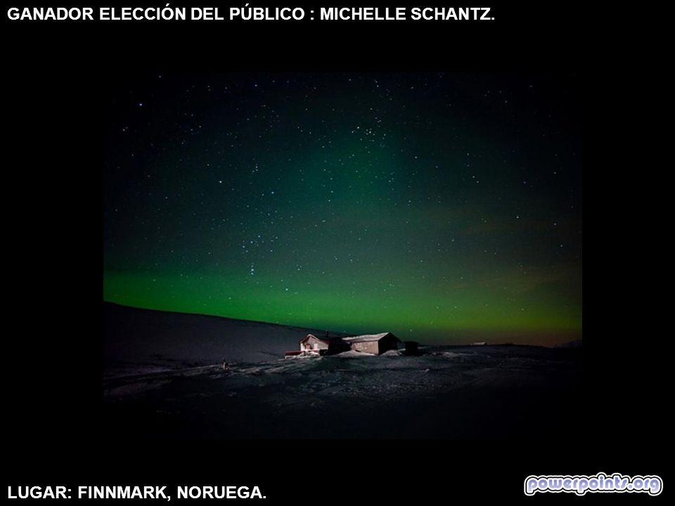 GANADOR ELECCIÓN DEL PÚBLICO : MICHELLE SCHANTZ. LUGAR: FINNMARK, NORUEGA.