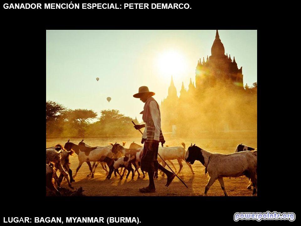 GANADOR MENCIÓN ESPECIAL: PETER DEMARCO.LUGAR: BAGAN, MYANMAR (BURMA).