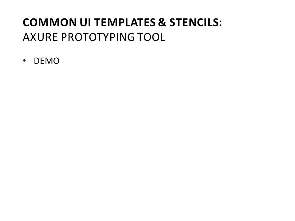 DEMO COMMON UI TEMPLATES & STENCILS: AXURE PROTOTYPING TOOL